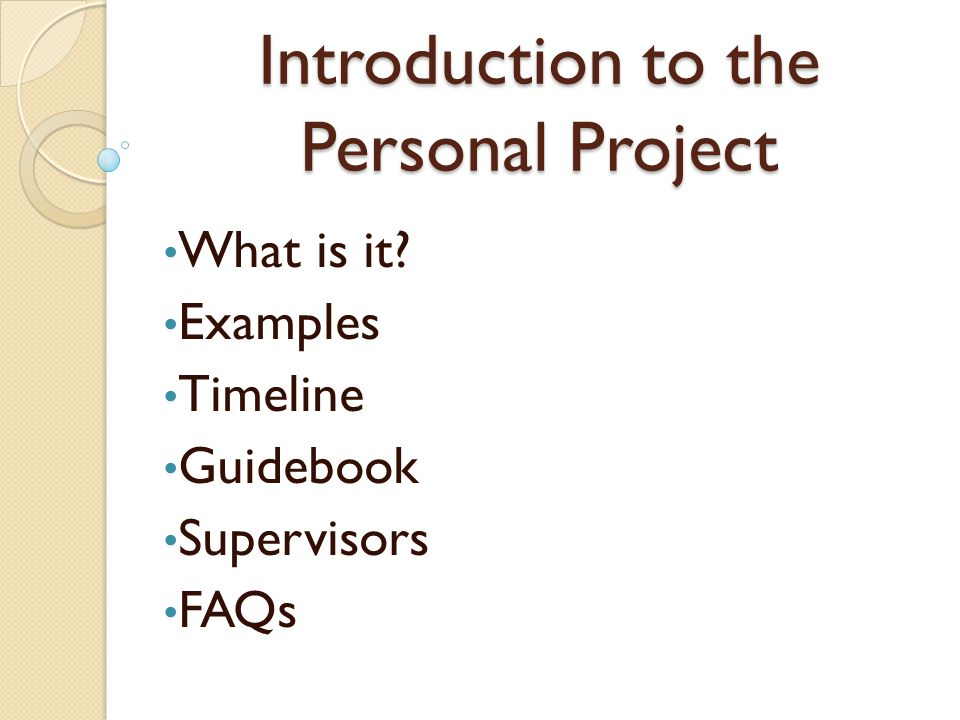 Introduction to the Personal Project What is it Examples Timeline Guidebook Supervisors FAQs
