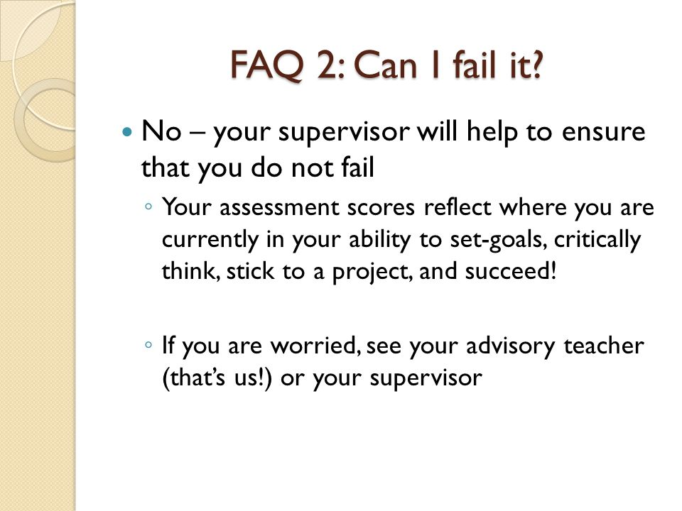 FAQ 2: Can I fail it.