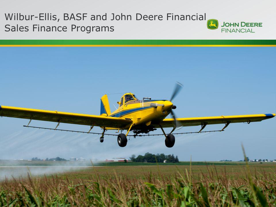 Wilbur-Ellis, BASF and John Deere Financial Sales Finance Programs