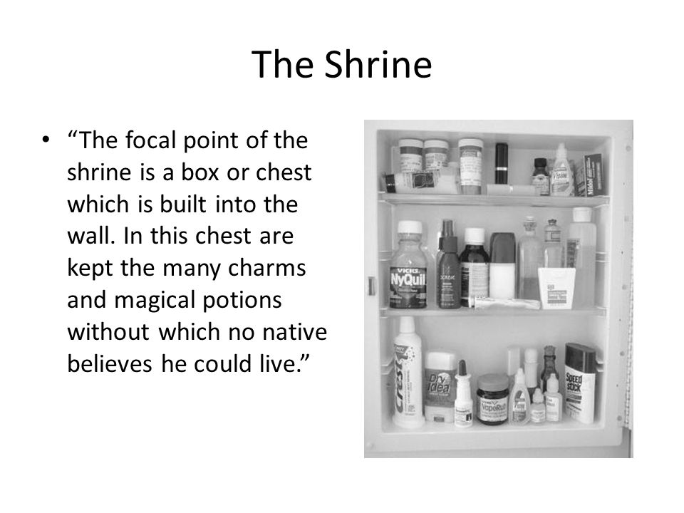 "The Shrine ""The focal point of the shrine is a box or chest which is built into the wall. In this chest are kept the many charms and magical potions w"