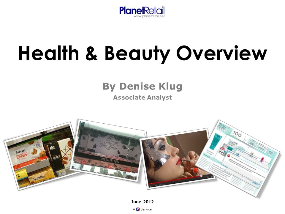 June 2012 A Service Health & Beauty Overview By Denise Klug Associate Analyst