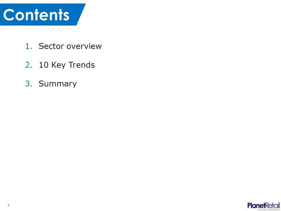 3 Contents 1.Sector overview 2.10 Key Trends 3.Summary