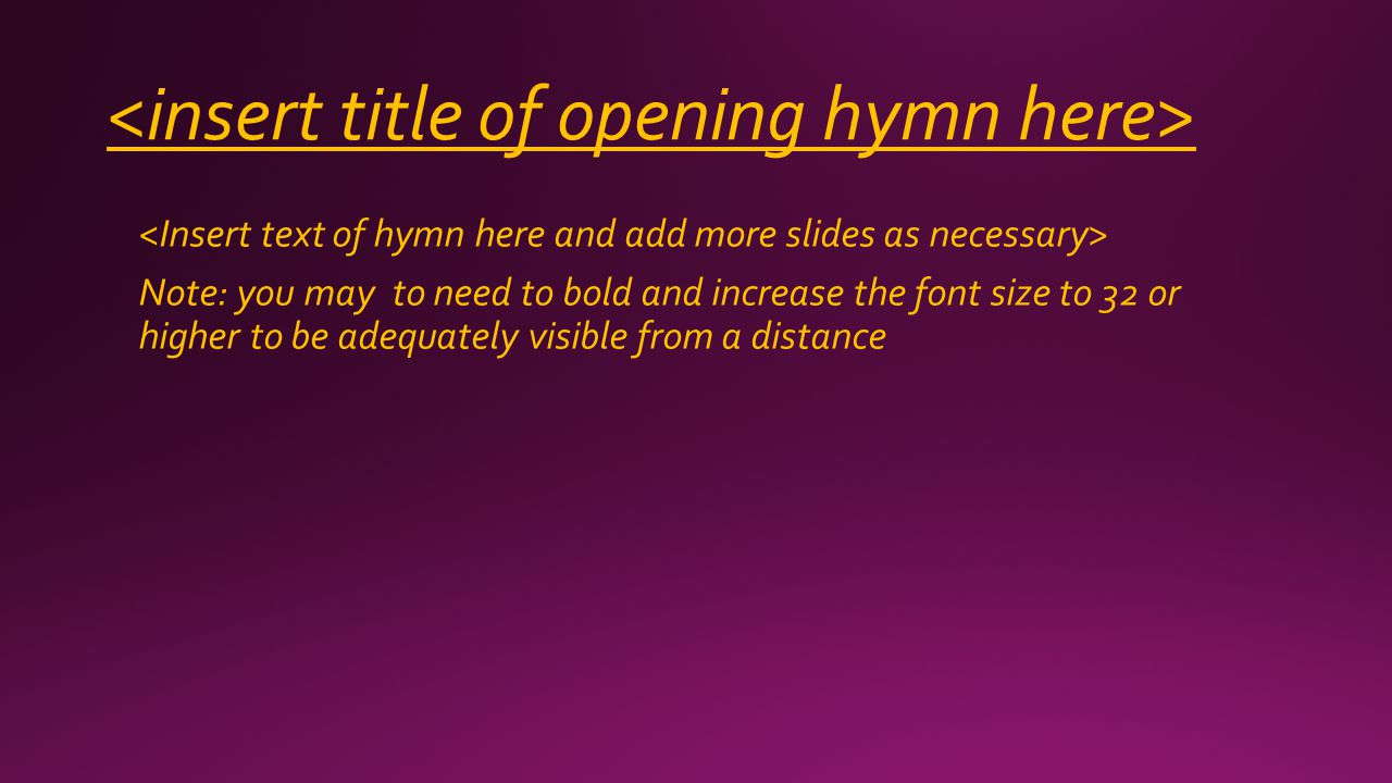 Note: you may to need to bold and increase the font size to 32 or higher to be adequately visible from a distance