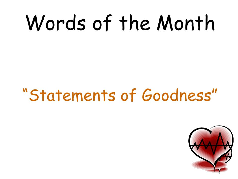 "Words of the Month ""Statements of Goodness"""