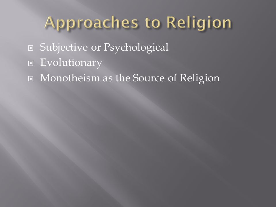  Subjective or Psychological  Evolutionary  Monotheism as the Source of Religion