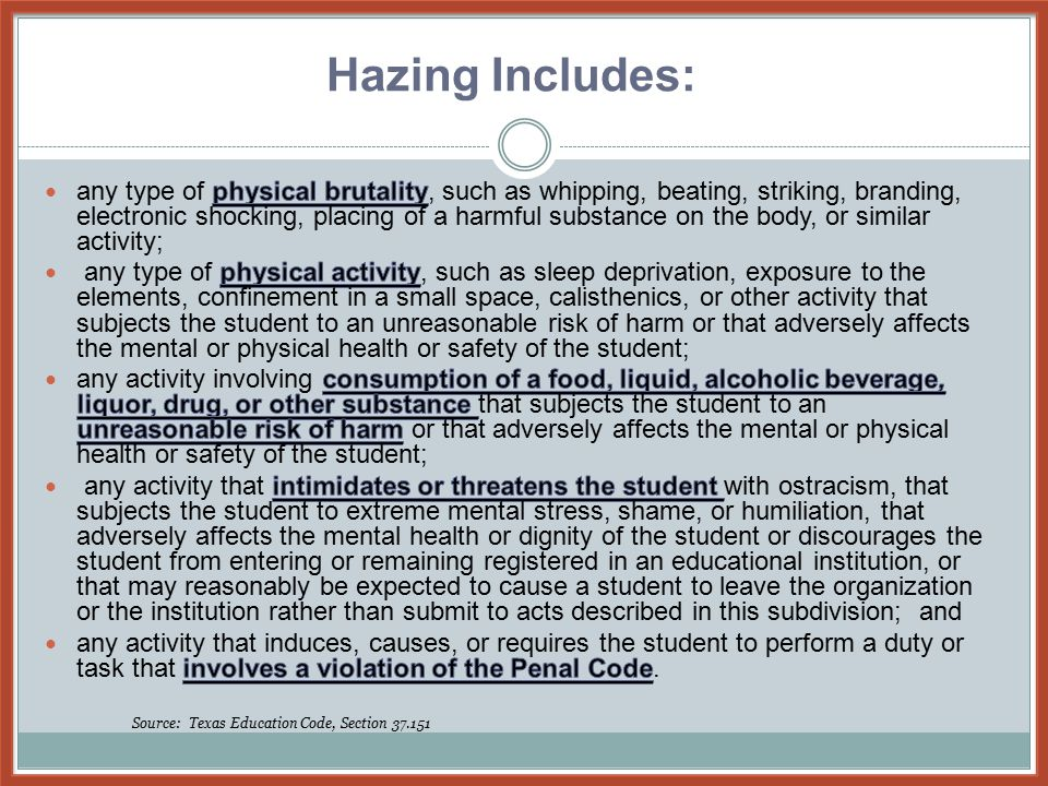Hazing also: Involves repetition Is a process Maintains a hierarchy within a group Intends to create closeness in a group Involves psychological and physical stress Source: Lipkins, S.