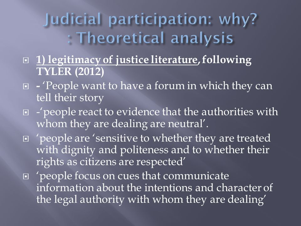  2) Rituals literature  = Maruna, Tait and French authors Garapon and Desprez Have all showed how important judicial rituals are.