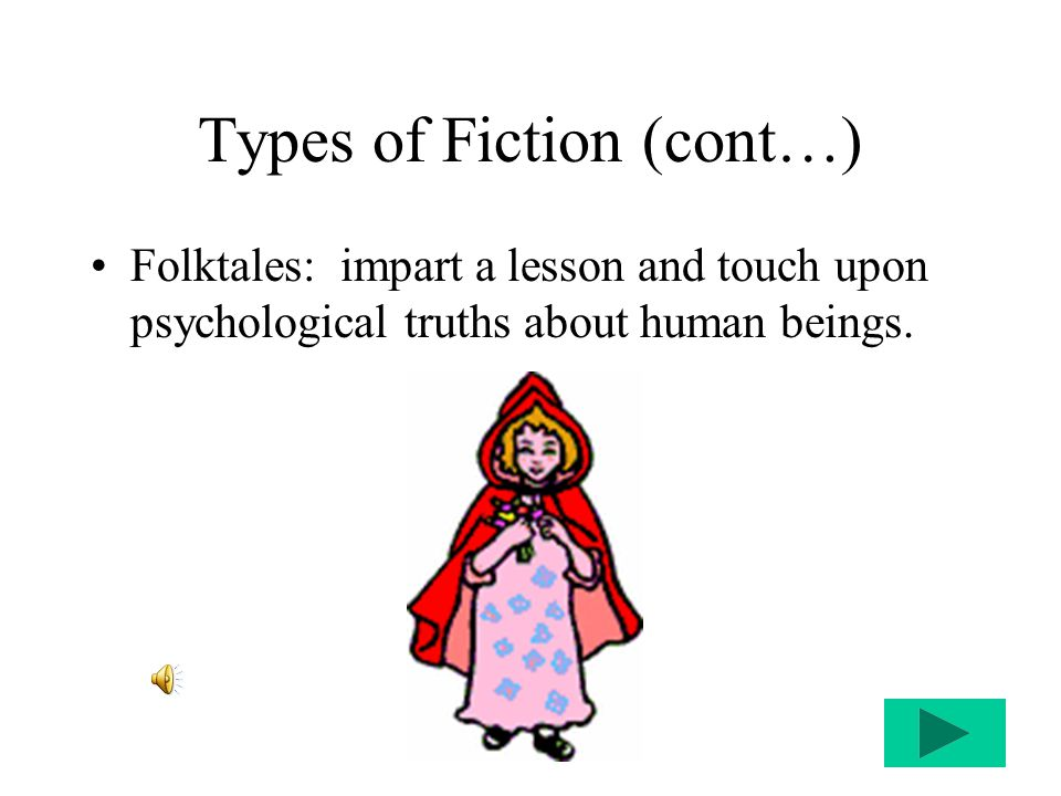 Types of Fiction Myth/Legend is realistic or fantastic, used to explain aspects of existence we don't understand.