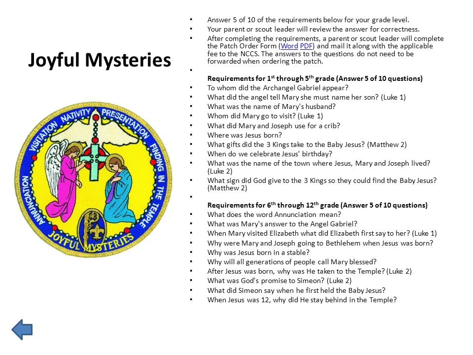 Joyful Mysteries Answer 5 of 10 of the requirements below for your grade level. Your parent or scout leader will review the answer for correctness. Af