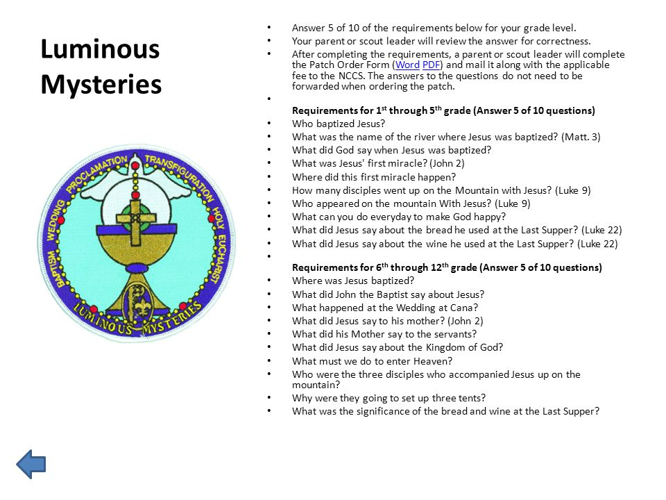 Luminous Mysteries Answer 5 of 10 of the requirements below for your grade level. Your parent or scout leader will review the answer for correctness.