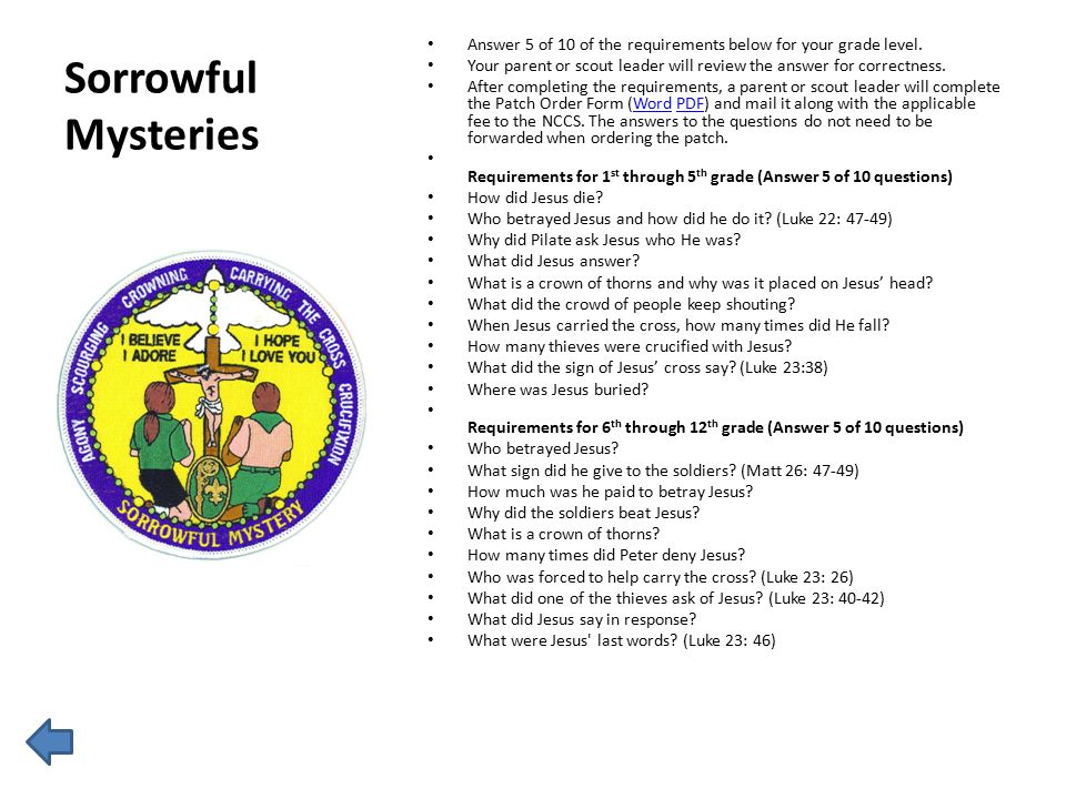 Sorrowful Mysteries Answer 5 of 10 of the requirements below for your grade level. Your parent or scout leader will review the answer for correctness.