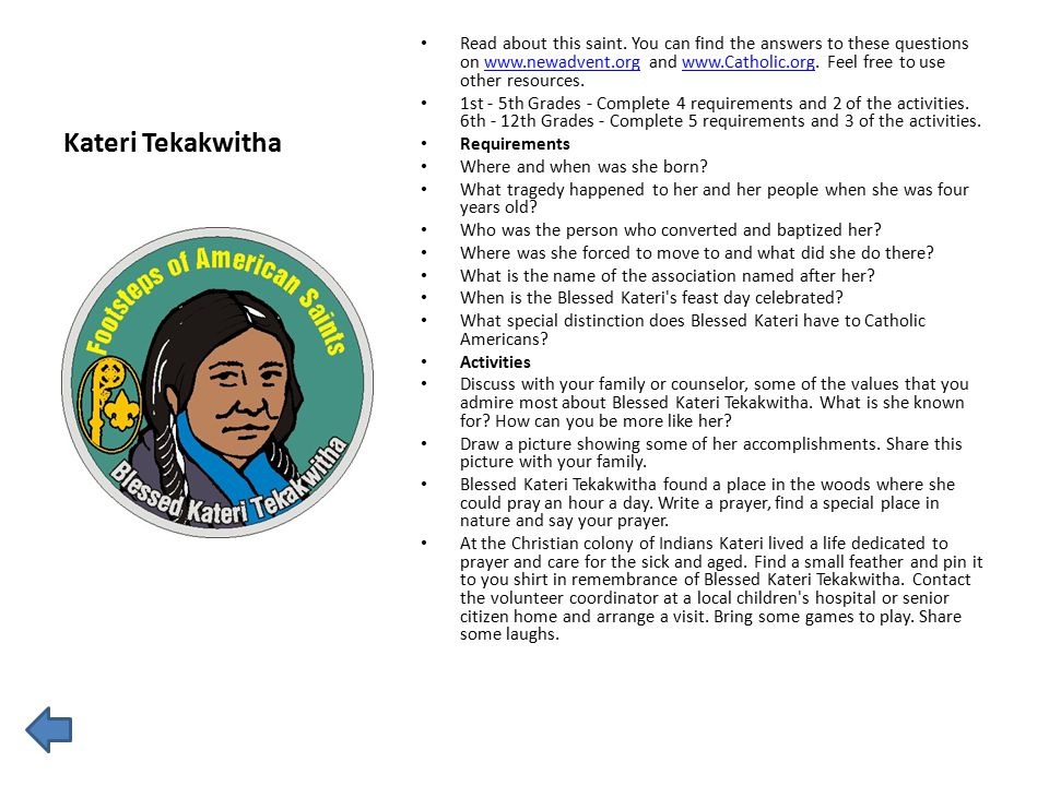 Kateri Tekakwitha Read about this saint.