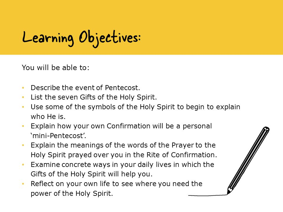 You will be able to: Describe the event of Pentecost.