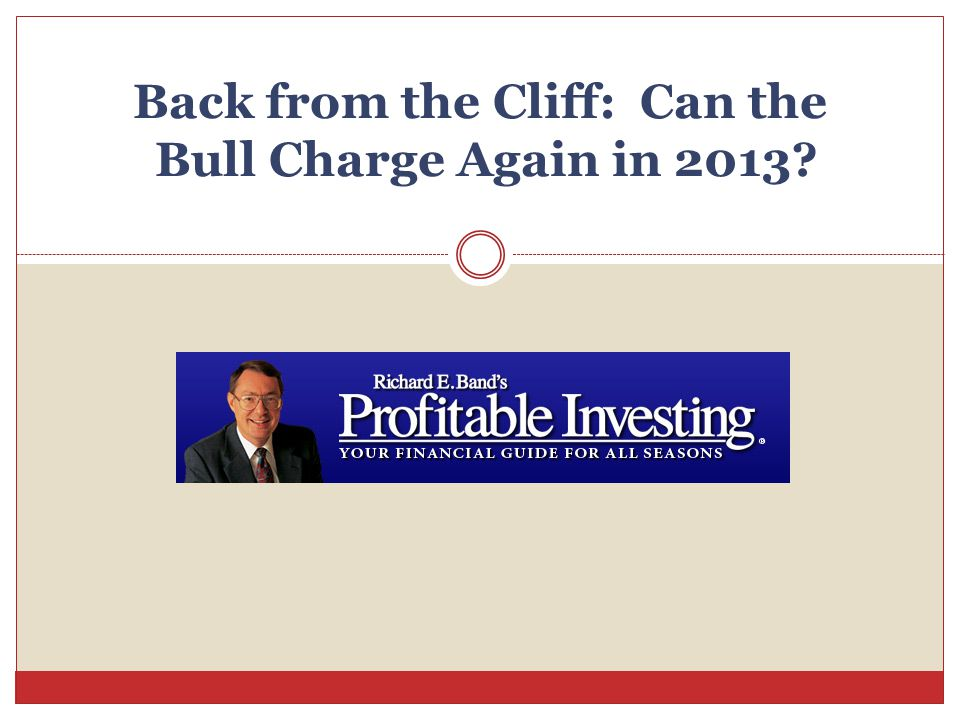 Back from the Cliff: Can the Bull Charge Again in 2013?