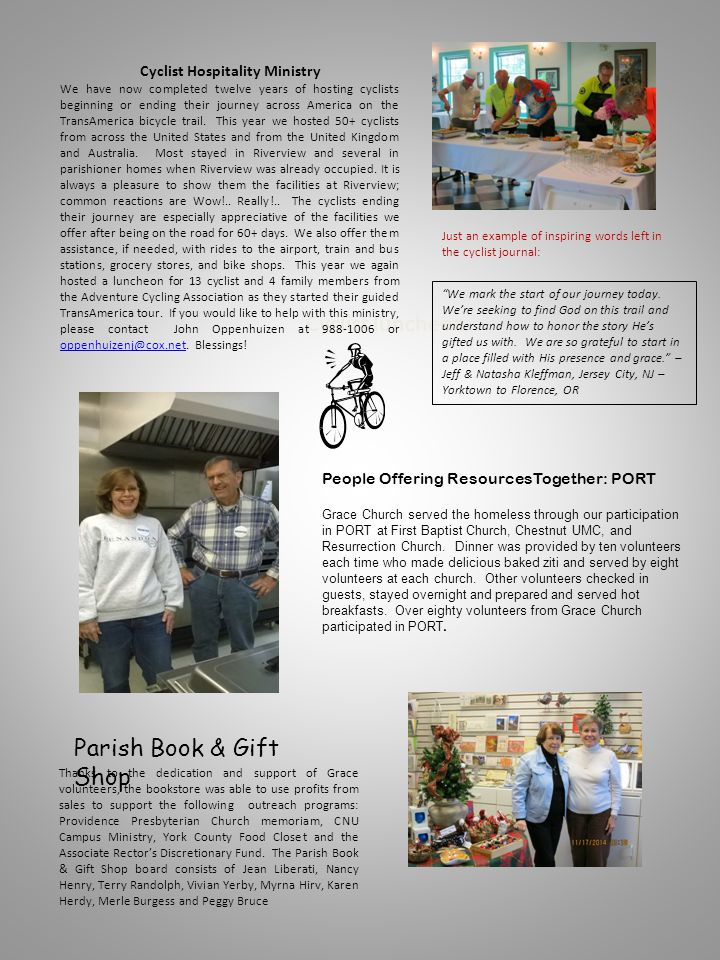 Cyclist luncheon Thanks to the dedication and support of Grace volunteers, the bookstore was able to use profits from sales to support the following outreach programs: Providence Presbyterian Church memoriam, CNU Campus Ministry, York County Food Closet and the Associate Rector's Discretionary Fund.