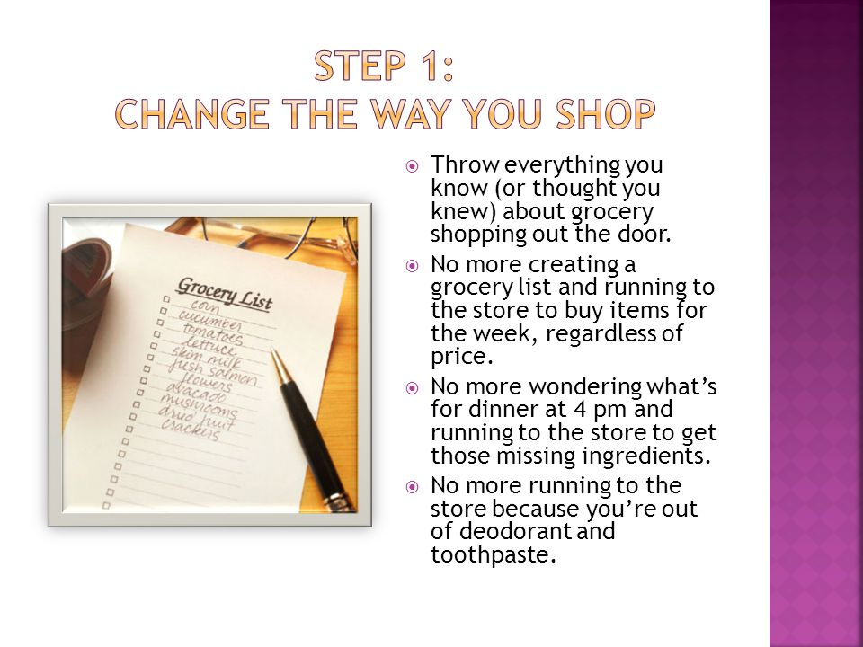  Throw everything you know (or thought you knew) about grocery shopping out the door.