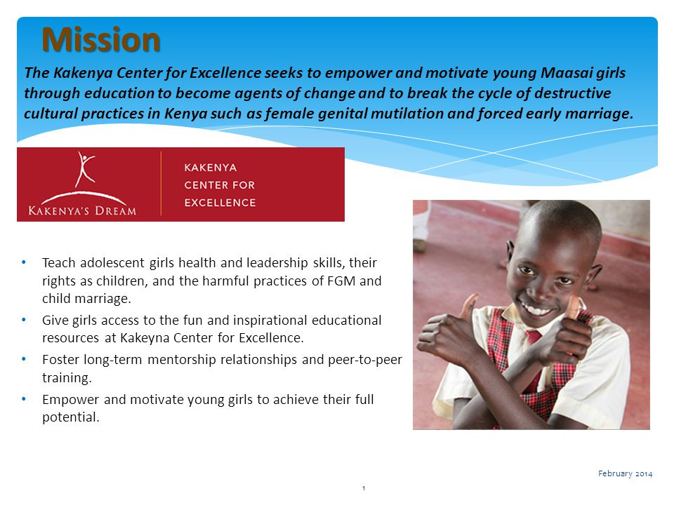 The Kakenya Center for Excellence seeks to empower and motivate young Maasai girls through education to become agents of change and to break the cycle
