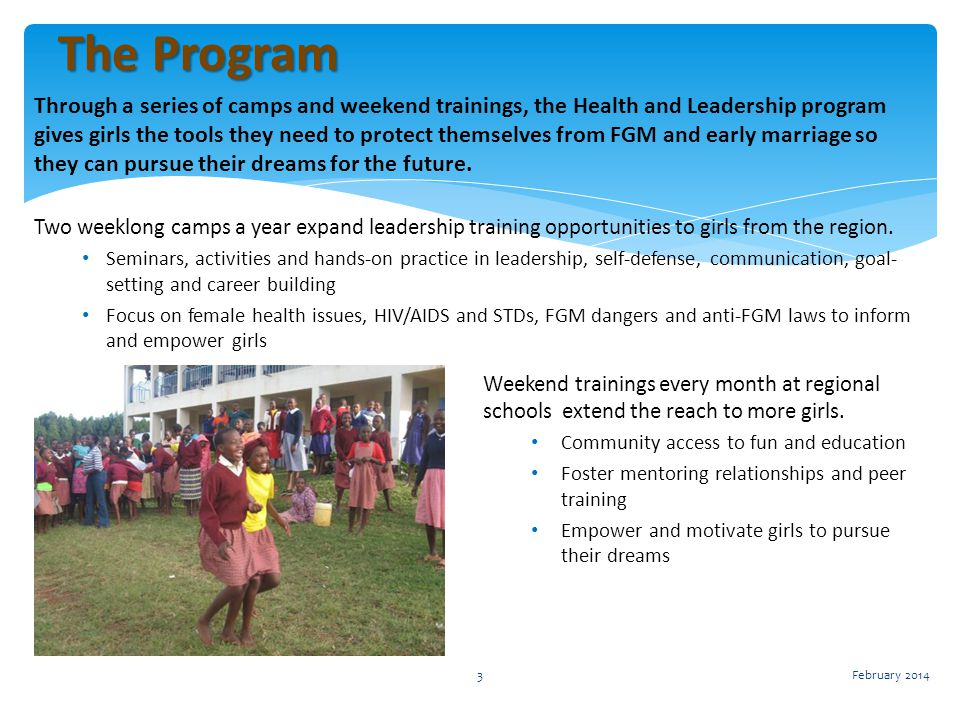 Through a series of camps and weekend trainings, the Health and Leadership program gives girls the tools they need to protect themselves from FGM and early marriage so they can pursue their dreams for the future.
