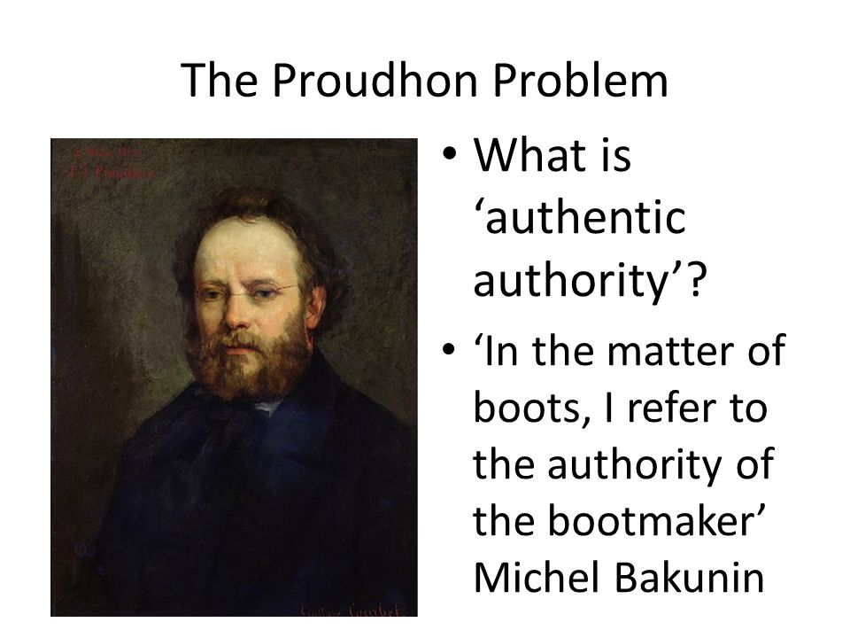 The Proudhon Problem What is 'authentic authority'.