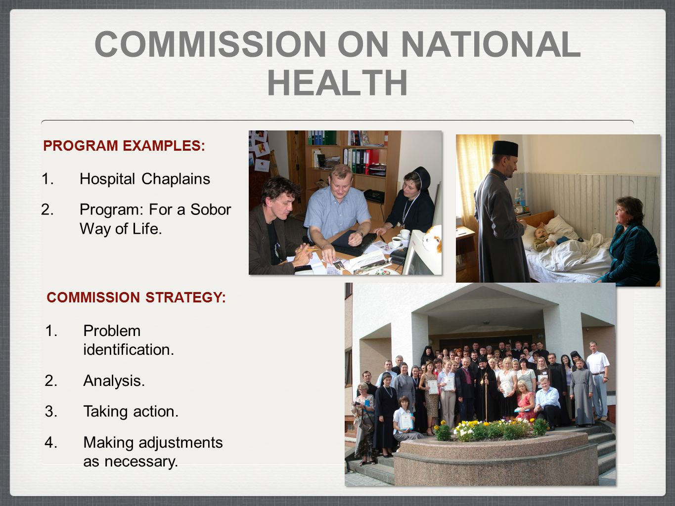 COMMISSION ON NATIONAL HEALTH COMMISSION STRATEGY: 1.Problem identification. 2.Analysis. 3.Taking action. 4.Making adjustments as necessary. PROGRAM E