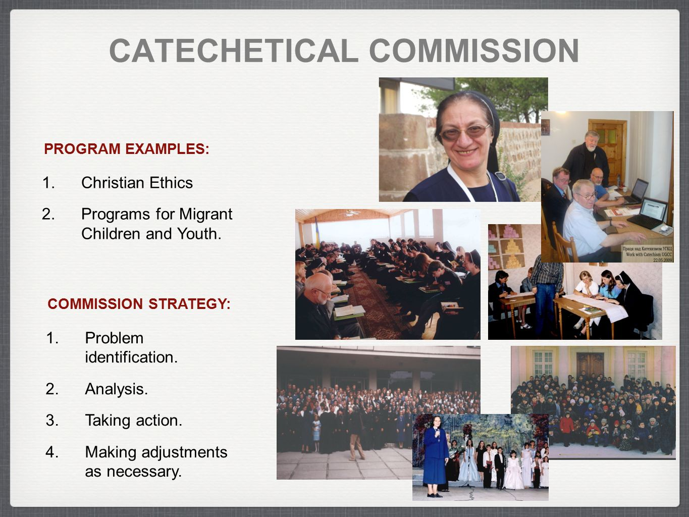 CATECHETICAL COMMISSION COMMISSION STRATEGY: 1.Problem identification.