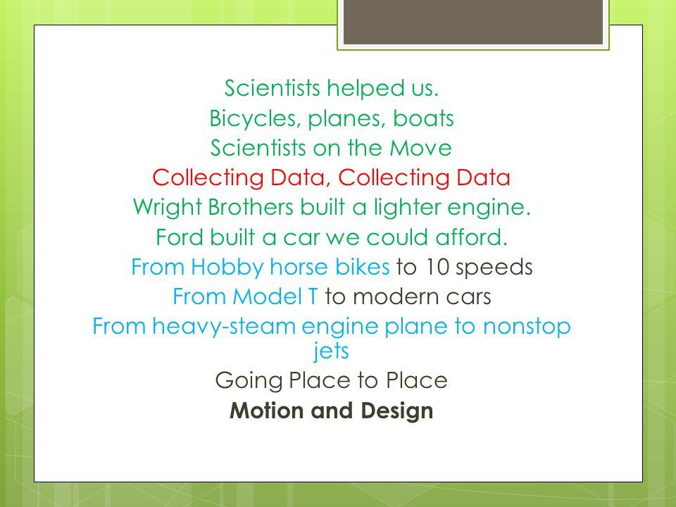 Scientists helped us.