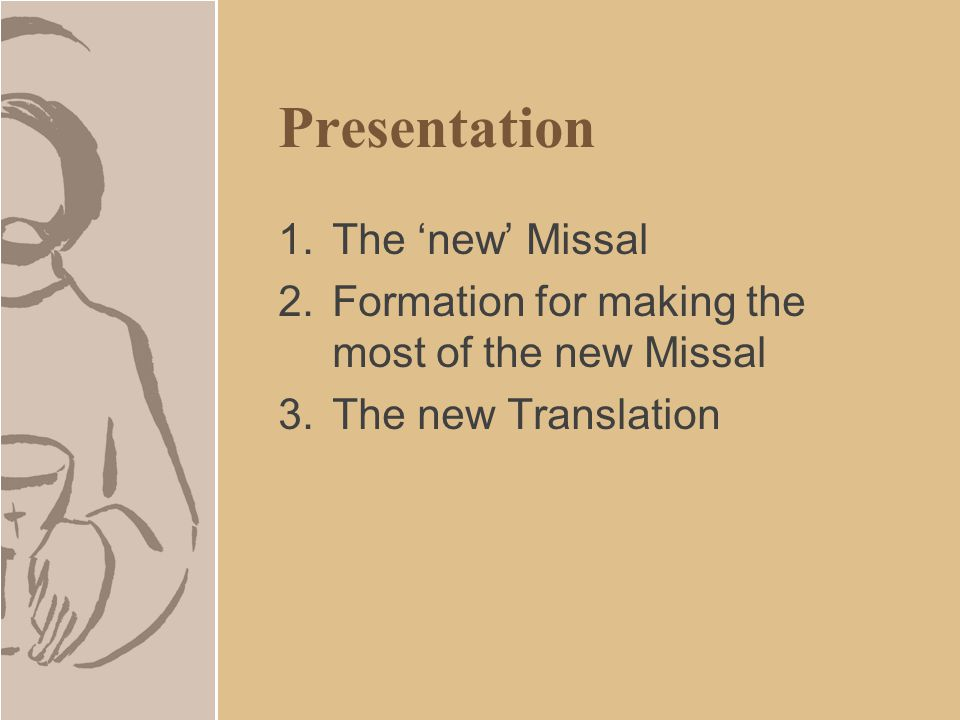 Introducing the 'new' Missal What is new?