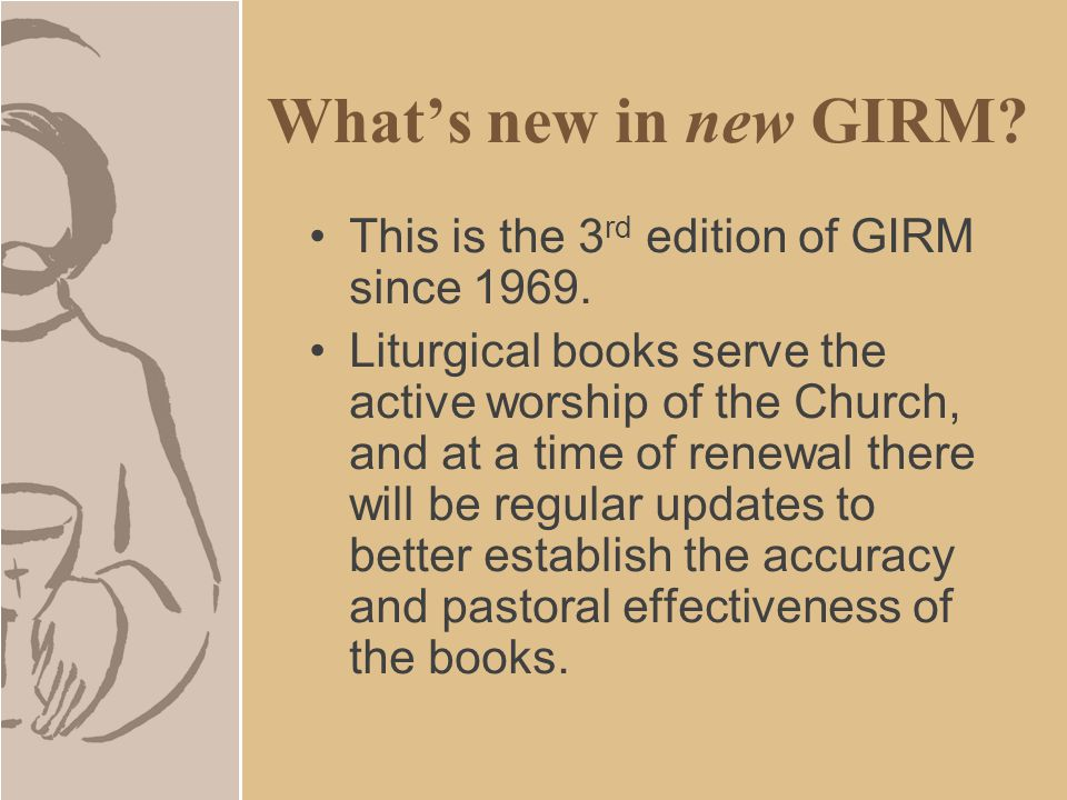 This is the 3 rd edition of GIRM since 1969.
