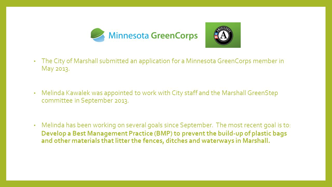The City of Marshall submitted an application for a Minnesota GreenCorps member in May 2013.