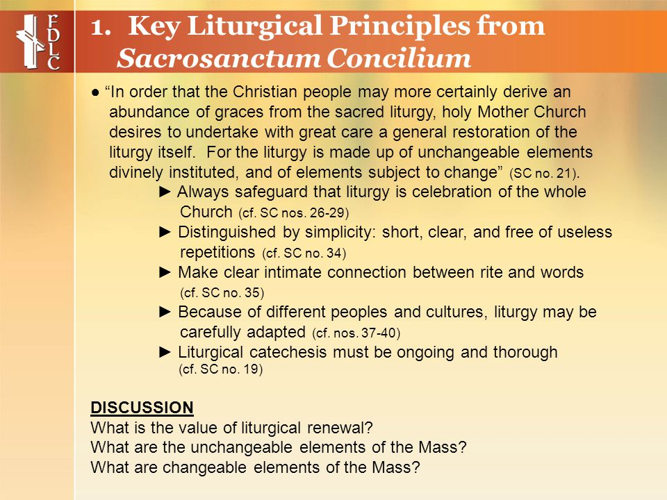 ► Always safeguard that liturgy is celebration of the whole Church (cf.