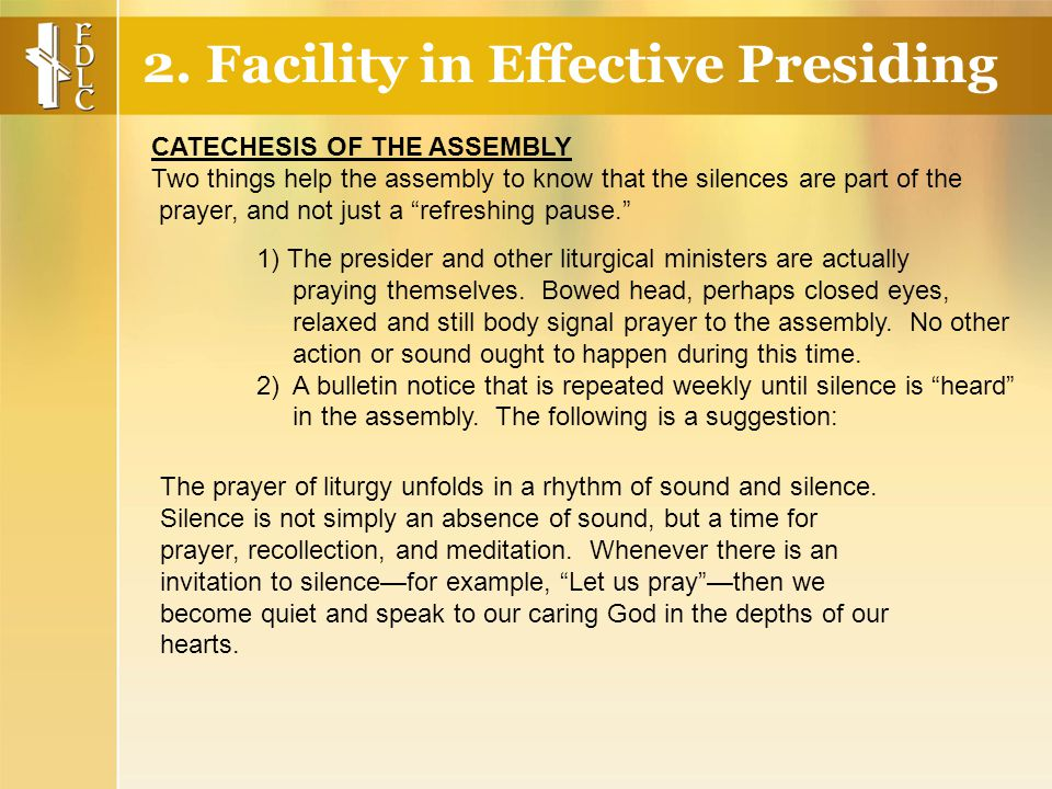 1) The presider and other liturgical ministers are actually praying themselves.