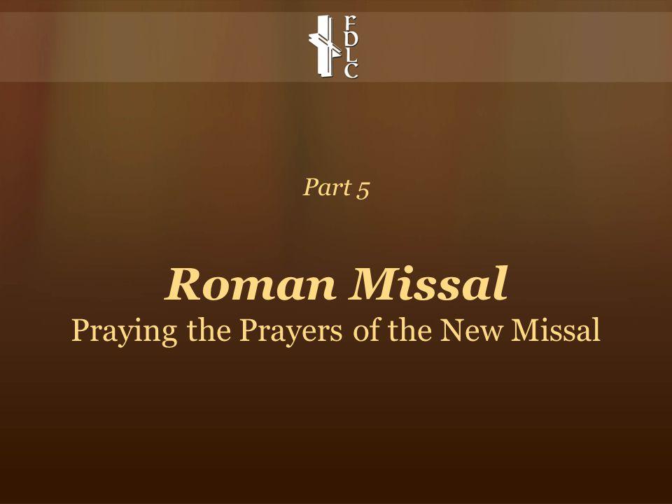 Part 5 Roman Missal Praying the Prayers of the New Missal
