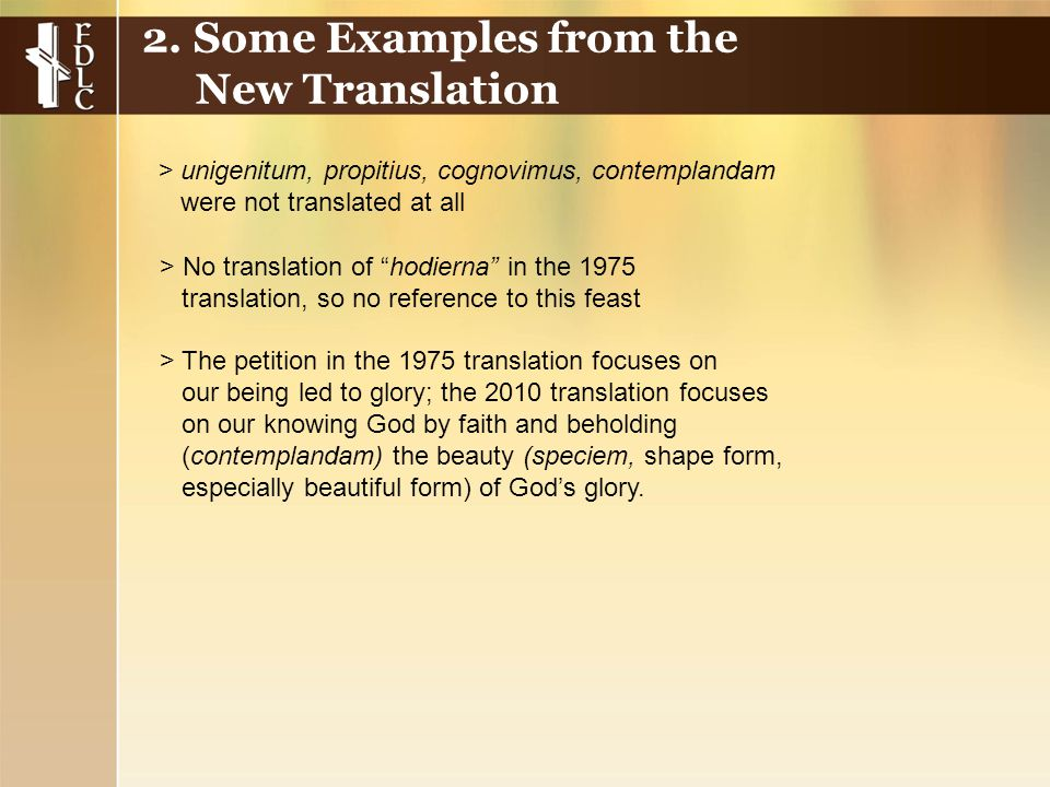 > No translation of hodierna in the 1975 translation, so no reference to this feast > The petition in the 1975 translation focuses on our being led to glory; the 2010 translation focuses on our knowing God by faith and beholding (contemplandam) the beauty (speciem, shape form, especially beautiful form) of God's glory.