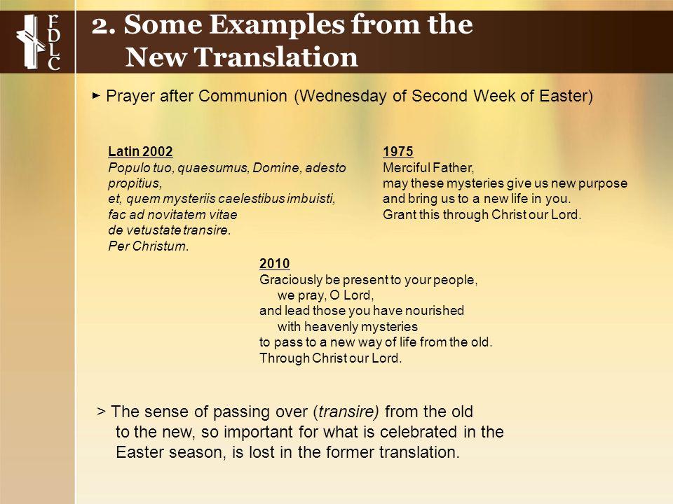 ► Prayer after Communion (Wednesday of Second Week of Easter) Latin 2002 Populo tuo, quaesumus, Domine, adesto propitius, et, quem mysteriis caelestibus imbuisti, fac ad novitatem vitae de vetustate transire.