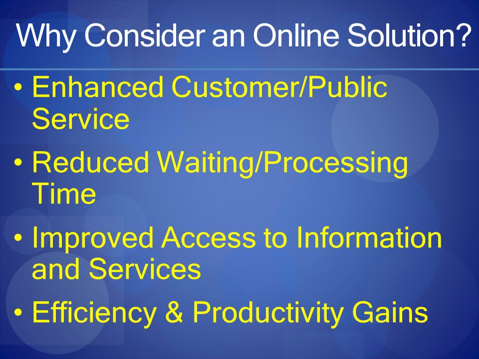 Why Consider an Online Solution.