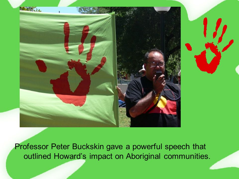 Professor Peter Buckskin gave a powerful speech that outlined Howard's impact on Aboriginal communities.