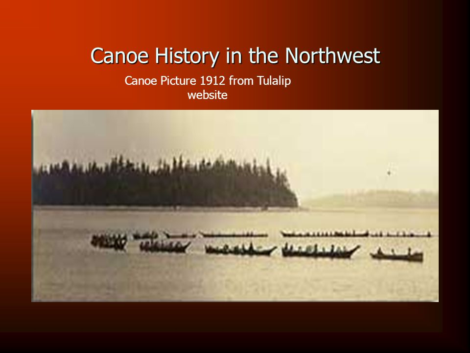 Canoe History in the Northwest Canoe Picture 1912 from Tulalip website