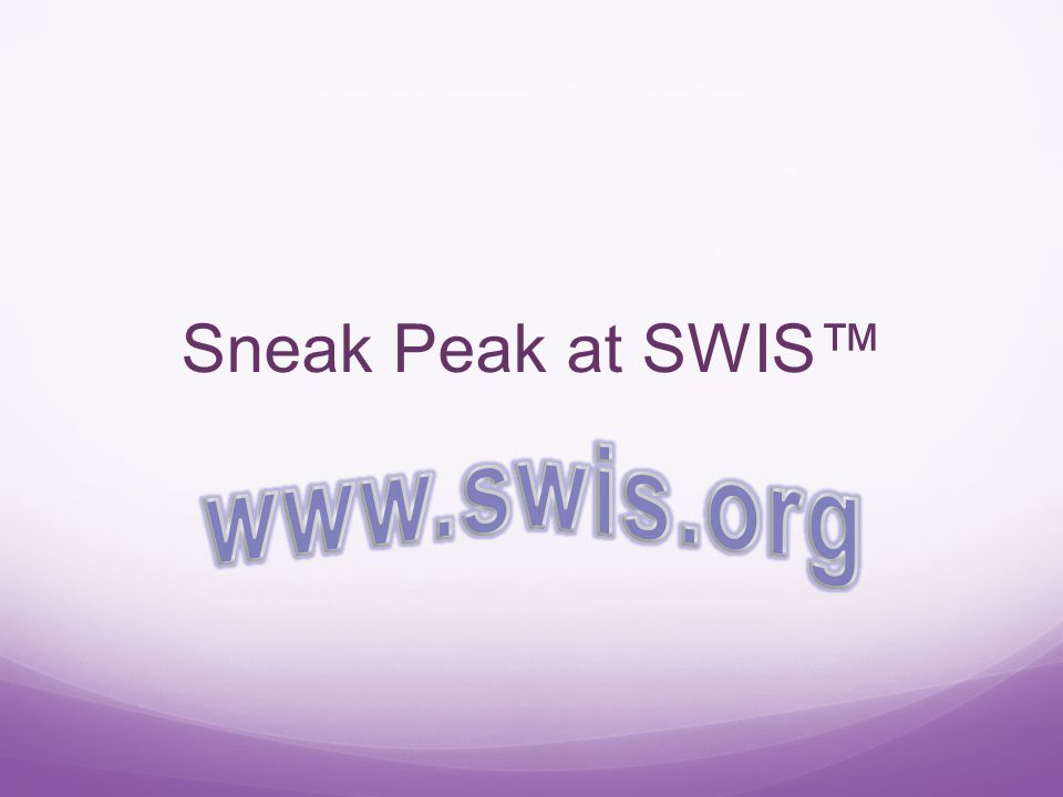Sneak Peak at SWIS™