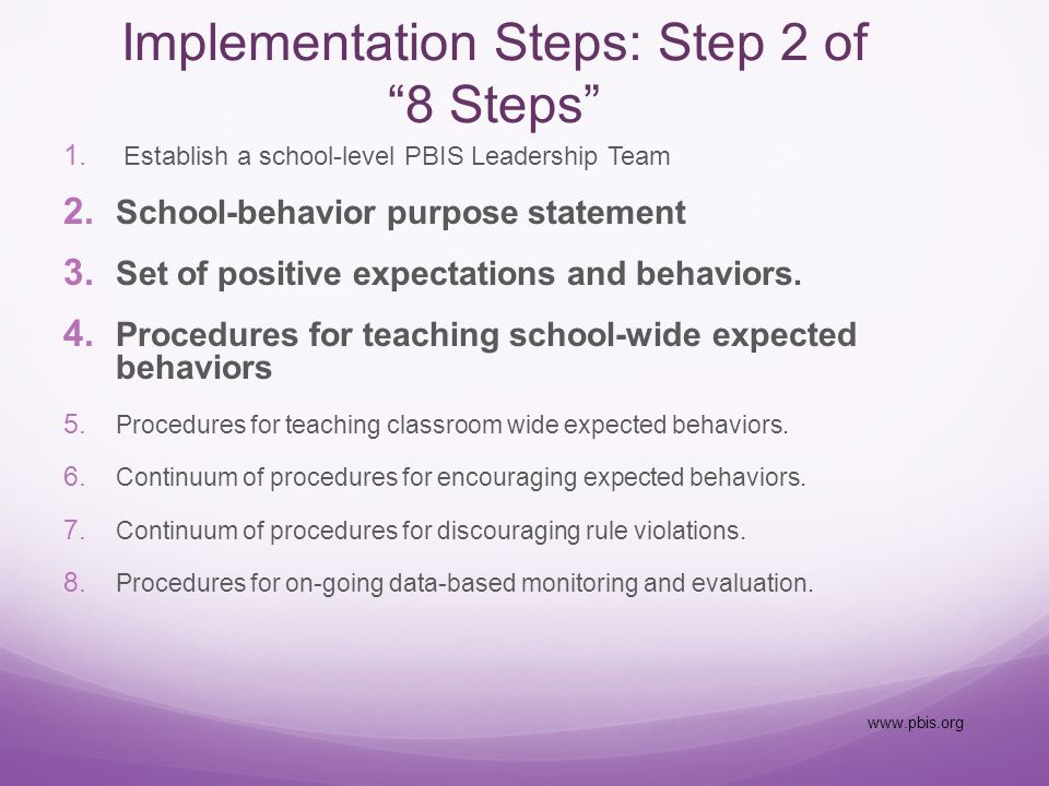 Implementation Steps: Step 2 of 8 Steps 1. Establish a school-level PBIS Leadership Team 2.