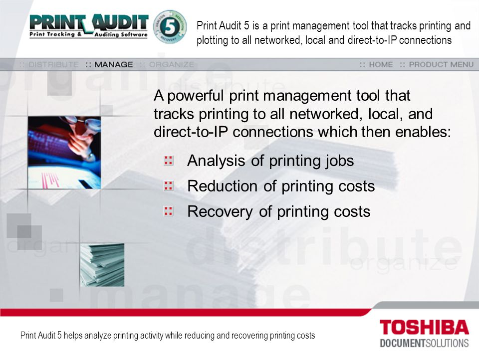 Print Audit 5 is a print management tool that tracks printing and plotting to all networked, local and direct-to-IP connections A powerful print manag