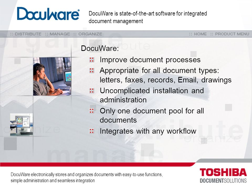 DocuWare is state-of-the-art software for integrated document management DocuWare: Improve document processes Appropriate for all document types: lett