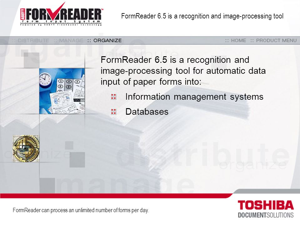 FormReader 6.5 is a recognition and image-processing tool FormReader 6.5 is a recognition and image-processing tool for automatic data input of paper