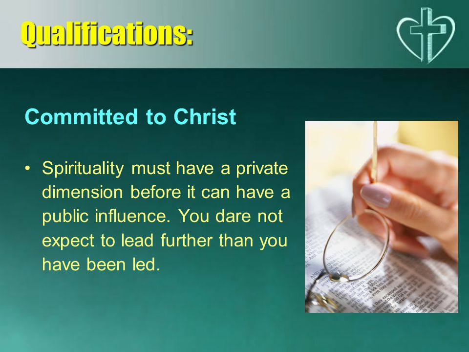 Committed to Christ Spirituality must have a private dimension before it can have a public influence.