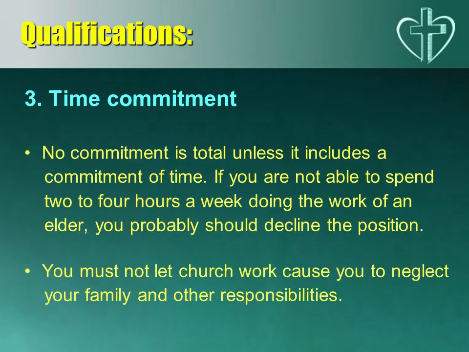 3.Time commitment No commitment is total unless it includes a commitment of time.