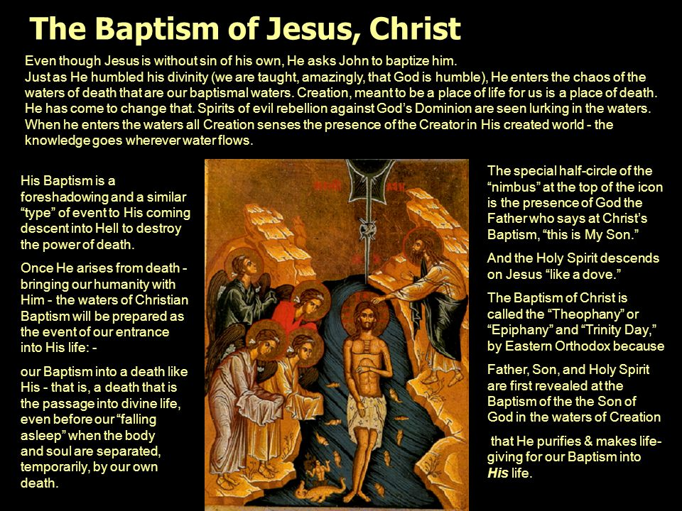 Even though Jesus is without sin of his own, He asks John to baptize him. Just as He humbled his divinity (we are taught, amazingly, that God is humbl