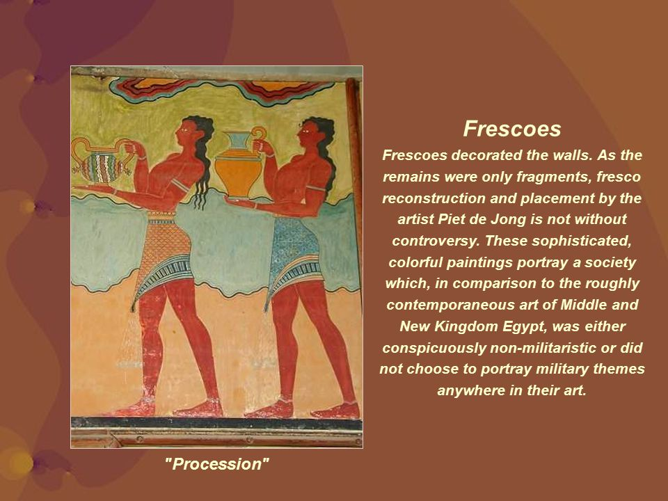 Procession Frescoes Frescoes decorated the walls.