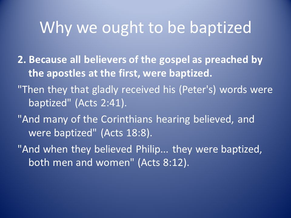 Why we ought to be baptized 2.