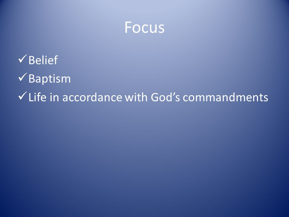 Focus Belief Baptism Life in accordance with God's commandments