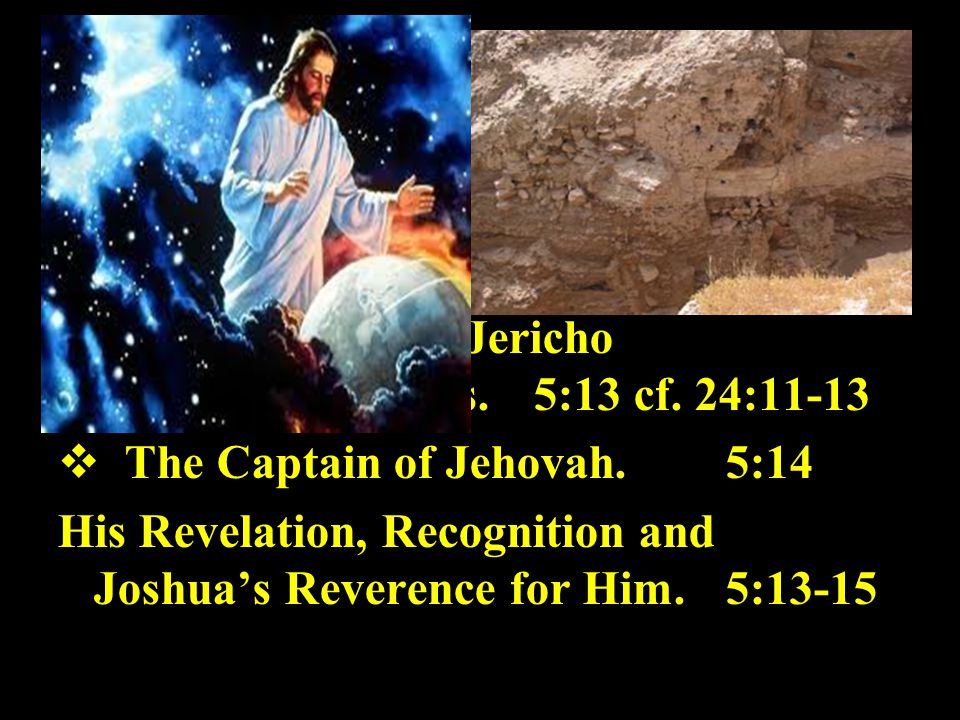 i. A New Commemoration ii. A New Commencement iii. A New Commitment. iv. A New Challenge.  The Conquest of Jericho and other Cities. 5:13 cf. 24:11-1