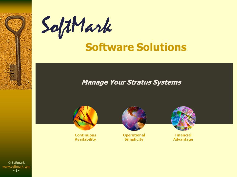 © Softmark www.softmark.com www.softmark.com - 2 - Founded in 1989 Dedicated to Stratus/VOS Customized software solutions –DRMS – Disaster-Recovery –VOS Essentials –VOS Auditor –VOS Encryptor Professional Services –Audits, analysis, consulting –Project management –Seminars